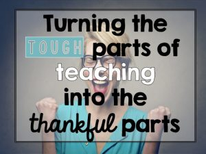 Turning the Tough Parts of Teaching into the Thankful Parts