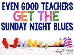 Even Good Teachers Get The Sunday Night Blues