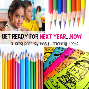 Get Organized for Next School Year…at the End of the Year