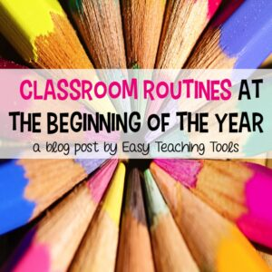 Classroom Routines at the Beginning of the Year
