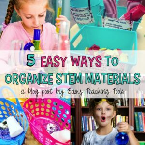 5 Easy Ways to Organize STEM Materials