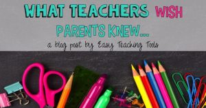 What Teachers Wish Parents Knew…
