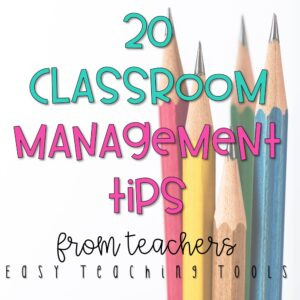 20 Classroom Management Tips from Teachers