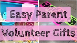 Easy Parent Volunteer Gifts