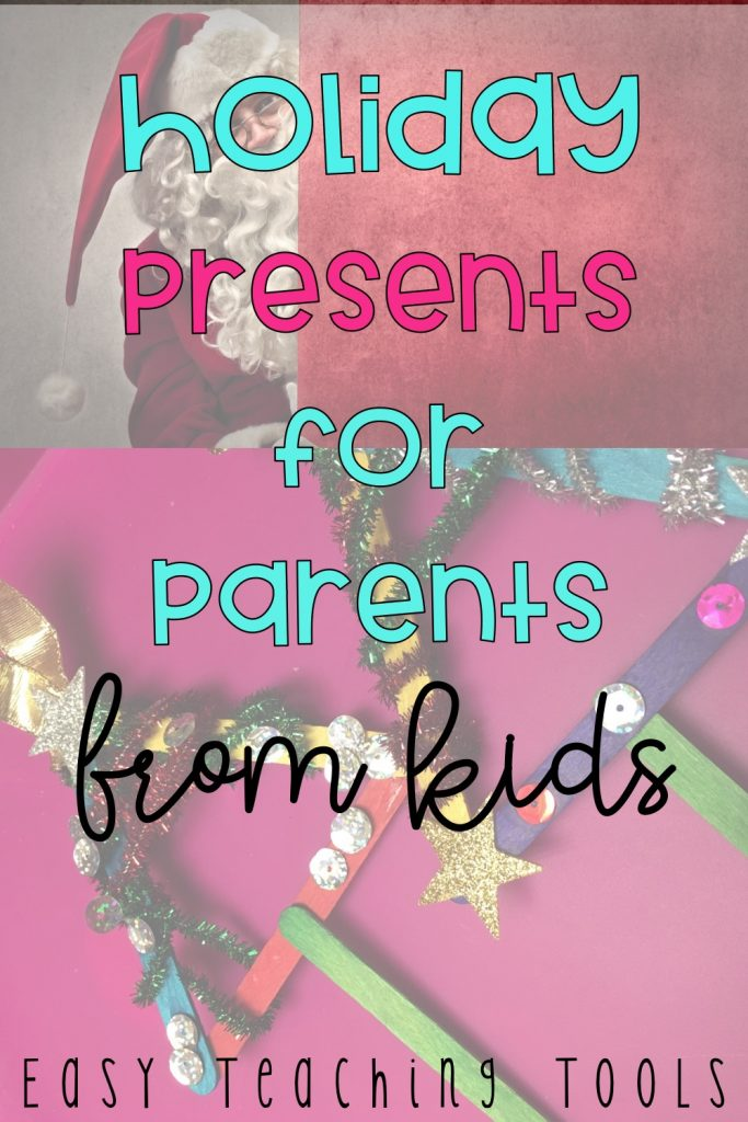 In our classroom in December, we love to make holiday presents for parents from kids.  I've got several homemade gift ideas that work for all of your students, whether they celebrate Christmas or not.